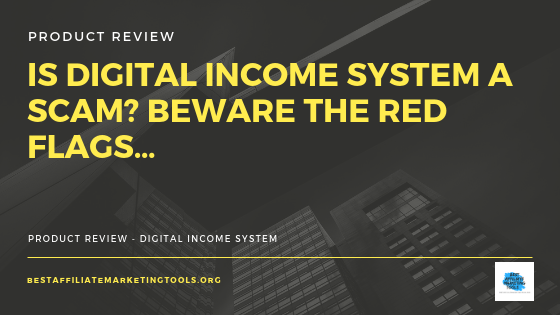Is Digital Income System a Scam? Beware the Red Flags…