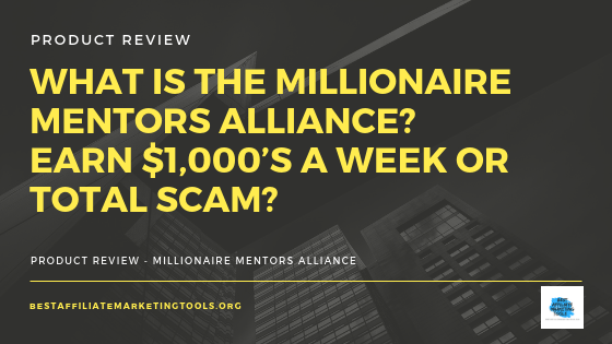 What is the Millionaire Mentors Alliance_ Earn $1,000's A Week or Total Scam_