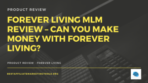 Forever Living MLM Review – Can You Make Money with Forever Living_