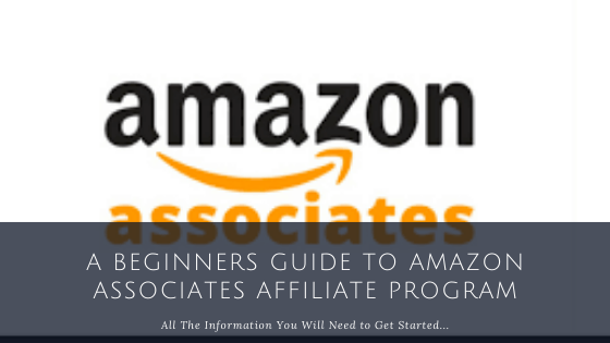 A Beginners Guide to Amazon Associates Affiliate Program
