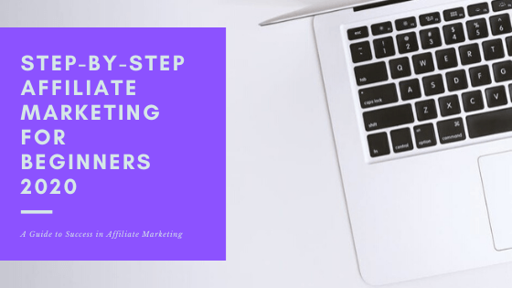 a laptop is displayed, promoting a step by step guide to affiliate marketing for beginners