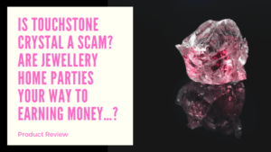 Is Touchstone Crystal a Scam