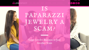 Is Paparazzi Jewelry a Scam_