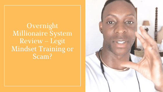 Overnight Millionaire System Review – Legit Mindset Training or Scam