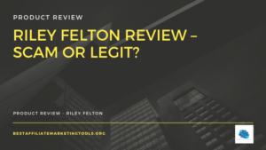 Riley Felton Review – Scam or Legit?