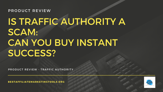 Is Traffic Authority a Scam_ Can You Buy Instant Success_