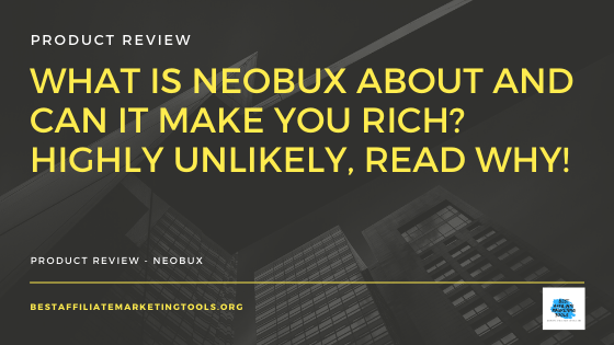What is Neobux About and Can It Make You Rich_ Highly Unlikely, Read Why!