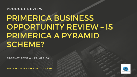 Primerica Business Opportunity Review – Is Primerica a Pyramid Scheme_