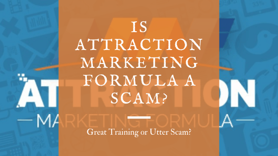 Is Attraction Marketing Formula a Scam_ Great Training or Utter Scam