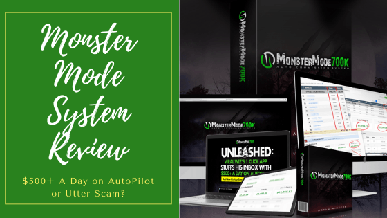 Monster Mode System Review - $500+ A Day on AutoPilot or Utter Scam