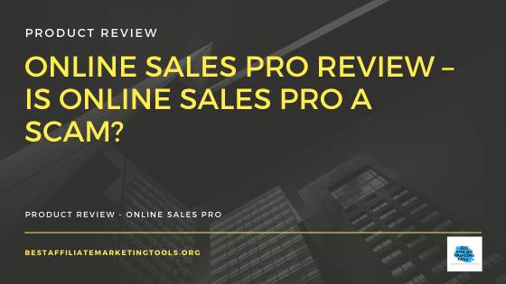 Online Sales Pro Review – Is Online Sales Pro a Scam_