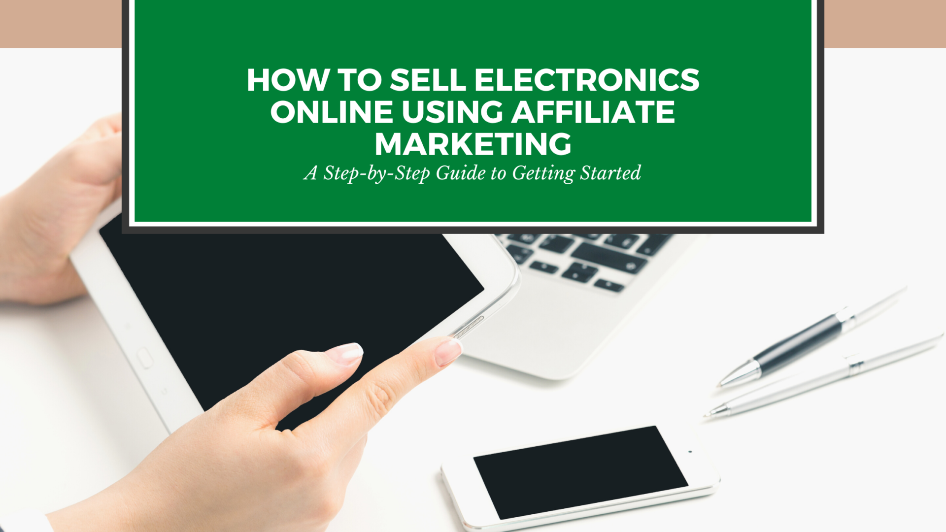 How to sell electronics online using affiliate marketing