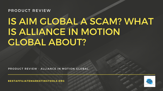 Is AIM Global a Scam_ What is Alliance in Motion Global About