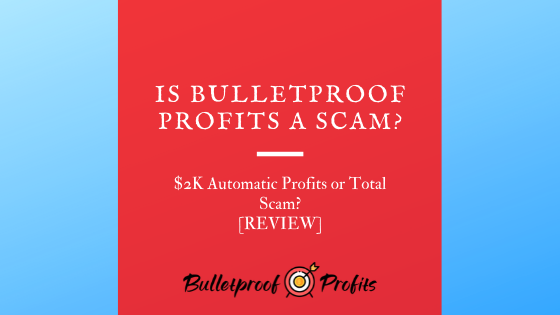 Is BulletProof Profits a Scam
