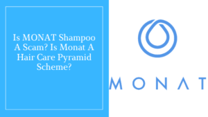 Is MONAT Shampoo A Scam_ Is Monat A Hair Care Pyramid Scheme