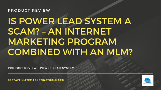 Is Power Lead System a Scam_ – An Internet Marketing Program Combined with an MLM