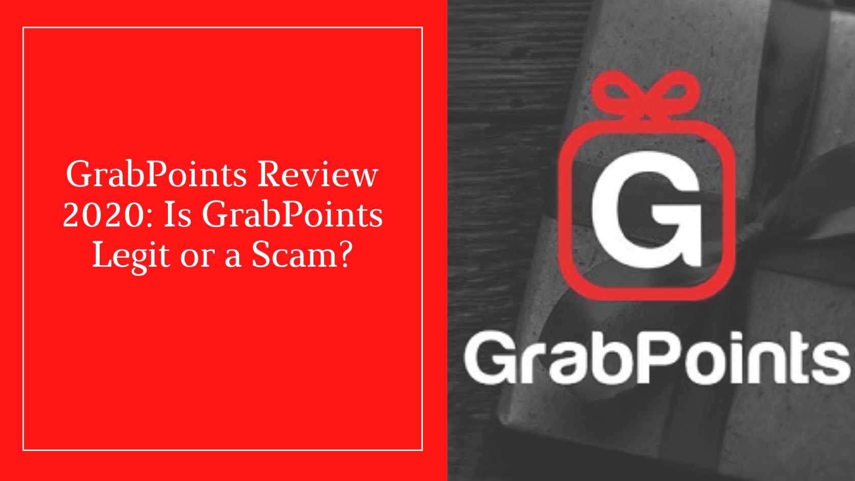 GrabPoints Review 2020_ Is GrabPoints Legit or a Scam