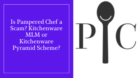 Is Pampered Chef a Scam_ Kitchenware MLM or Kitchenware Pyramid Scheme