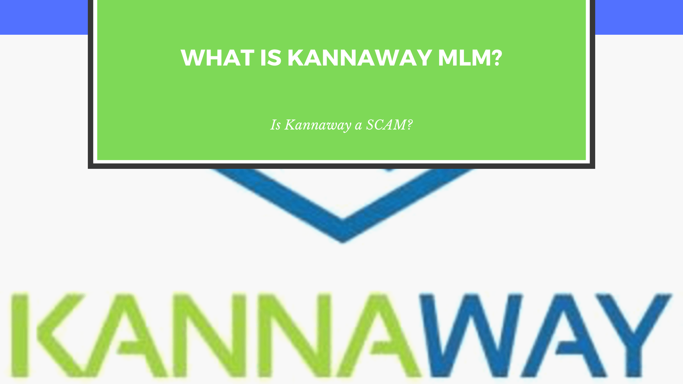 What is Kannaway MLM