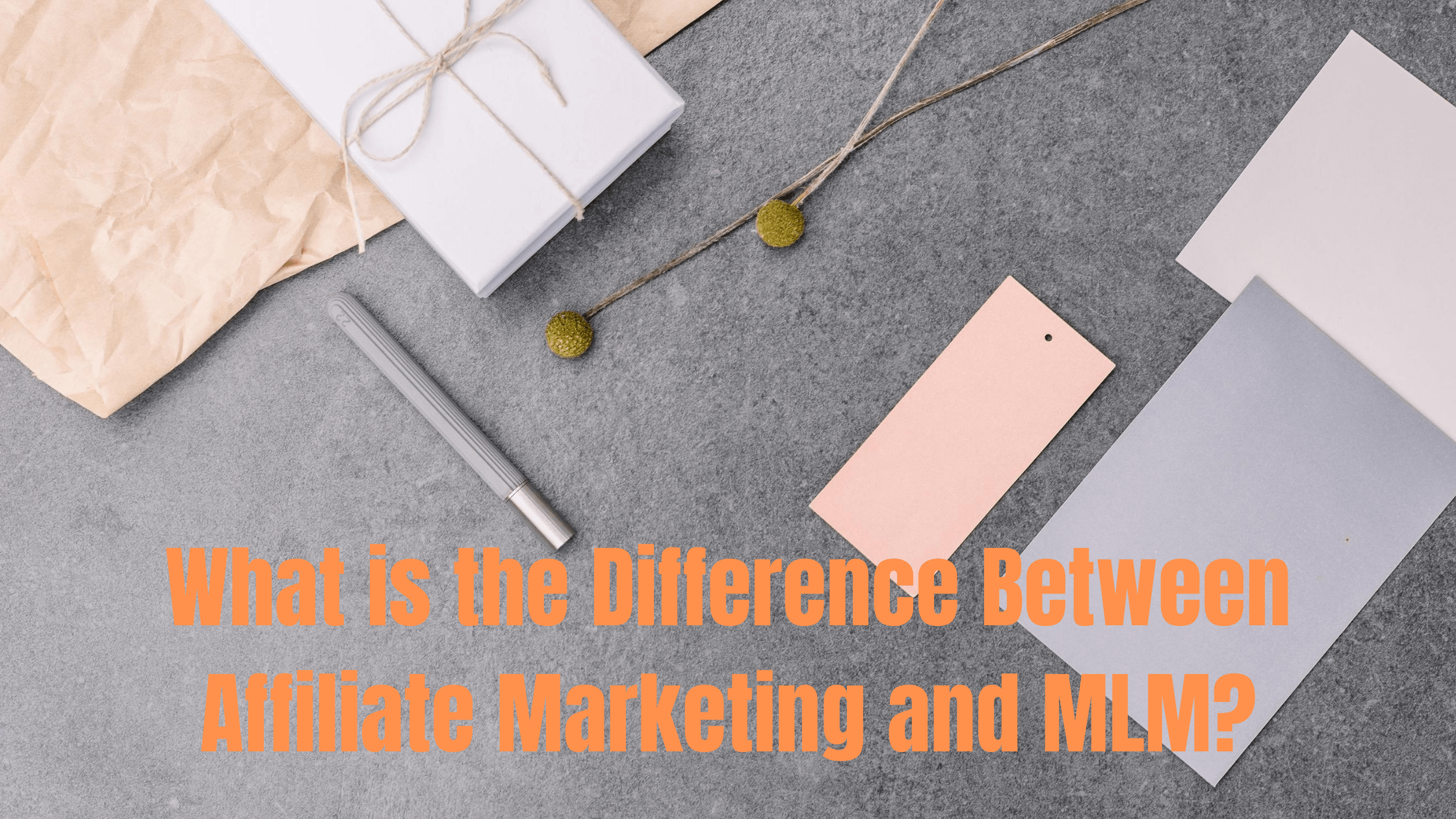What is the Difference Between Affiliate Marketing and MLM