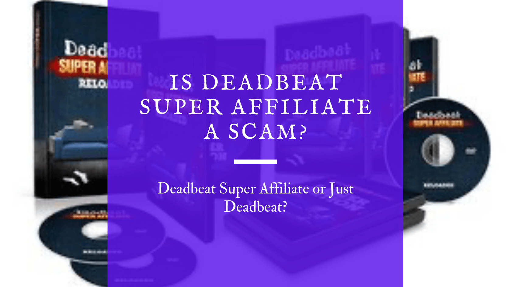Is Deadbeat Super Affiliate a Scam