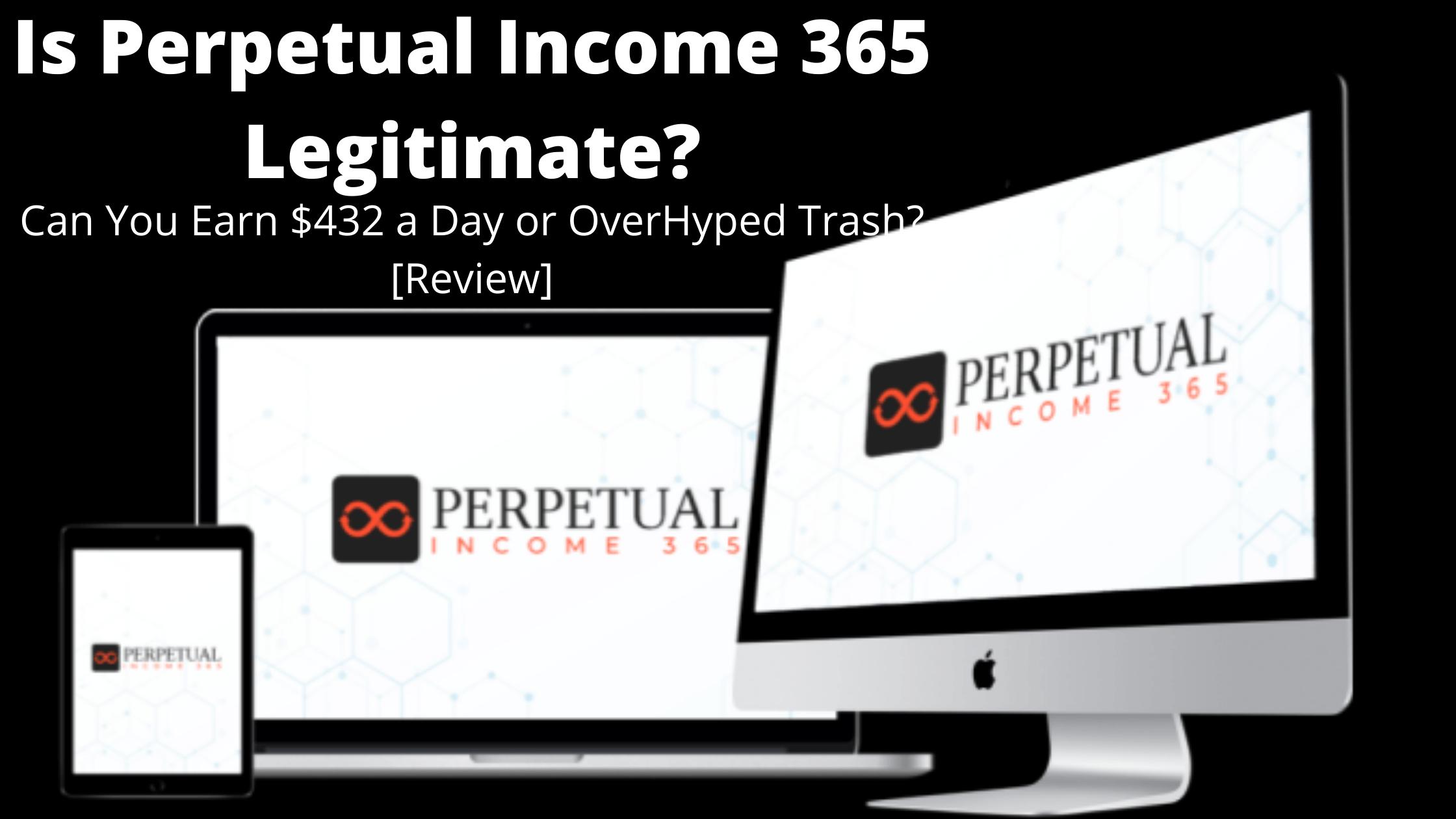 Is Perpetual Income 365 Legitimate