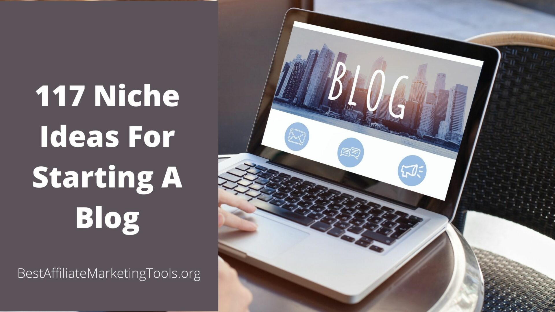 117 Niche Ideas For Starting A Blog