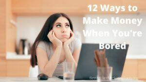 12 Ways to Make Money When You're Bored