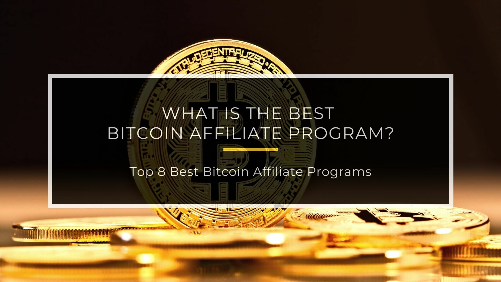Best Bitcoin Affiliate Programs
