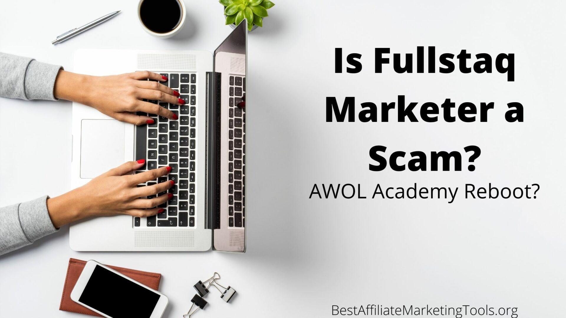 Is Fullstaq Marketer a Scam