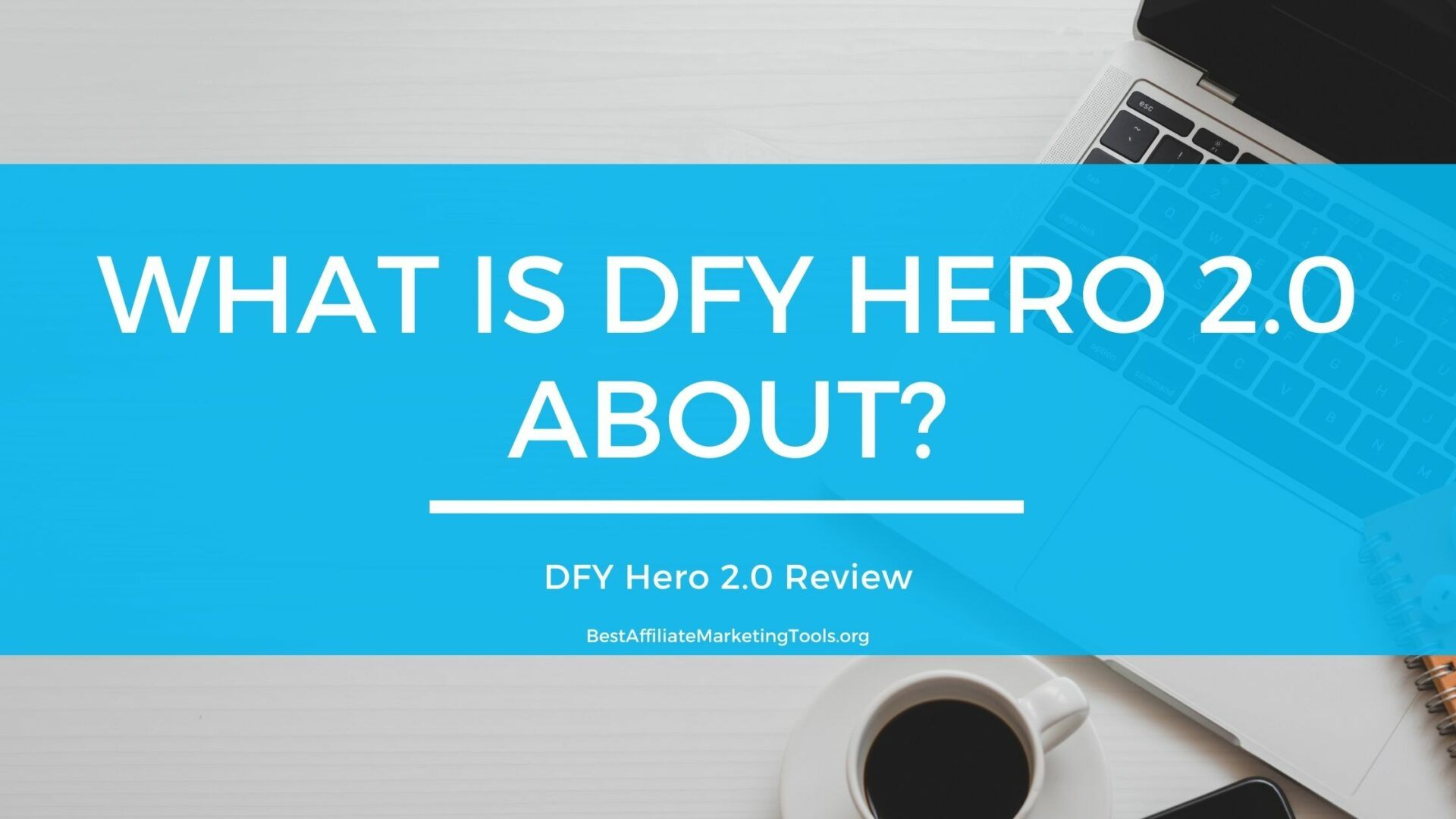 What is DFY Hero 2.0 About