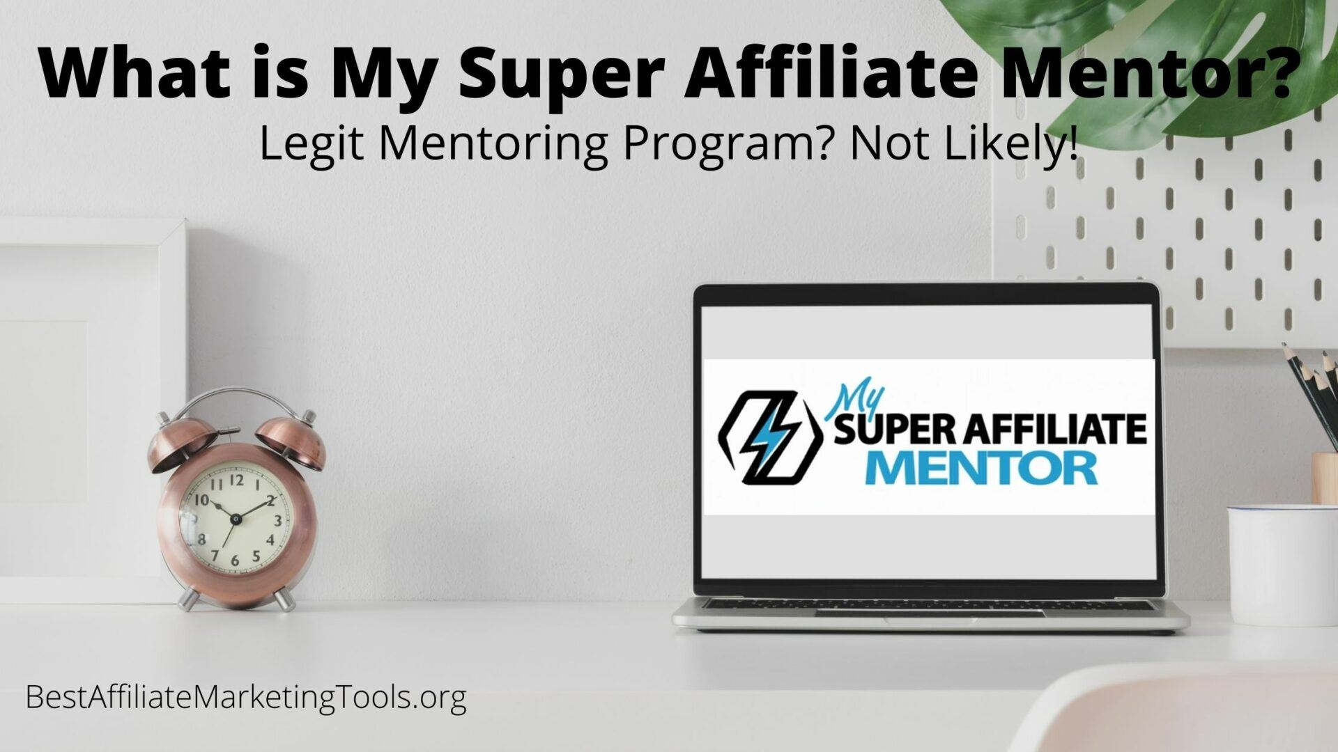 What is My Super Affiliate Mentor