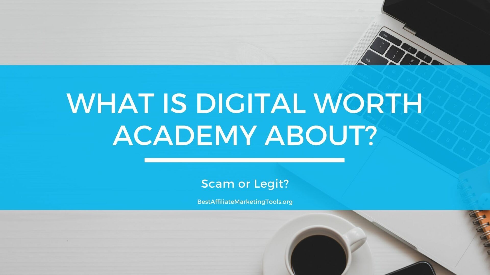 What is Digital Worth Academy About