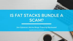 Is Fat Stacks Bundle A Scam