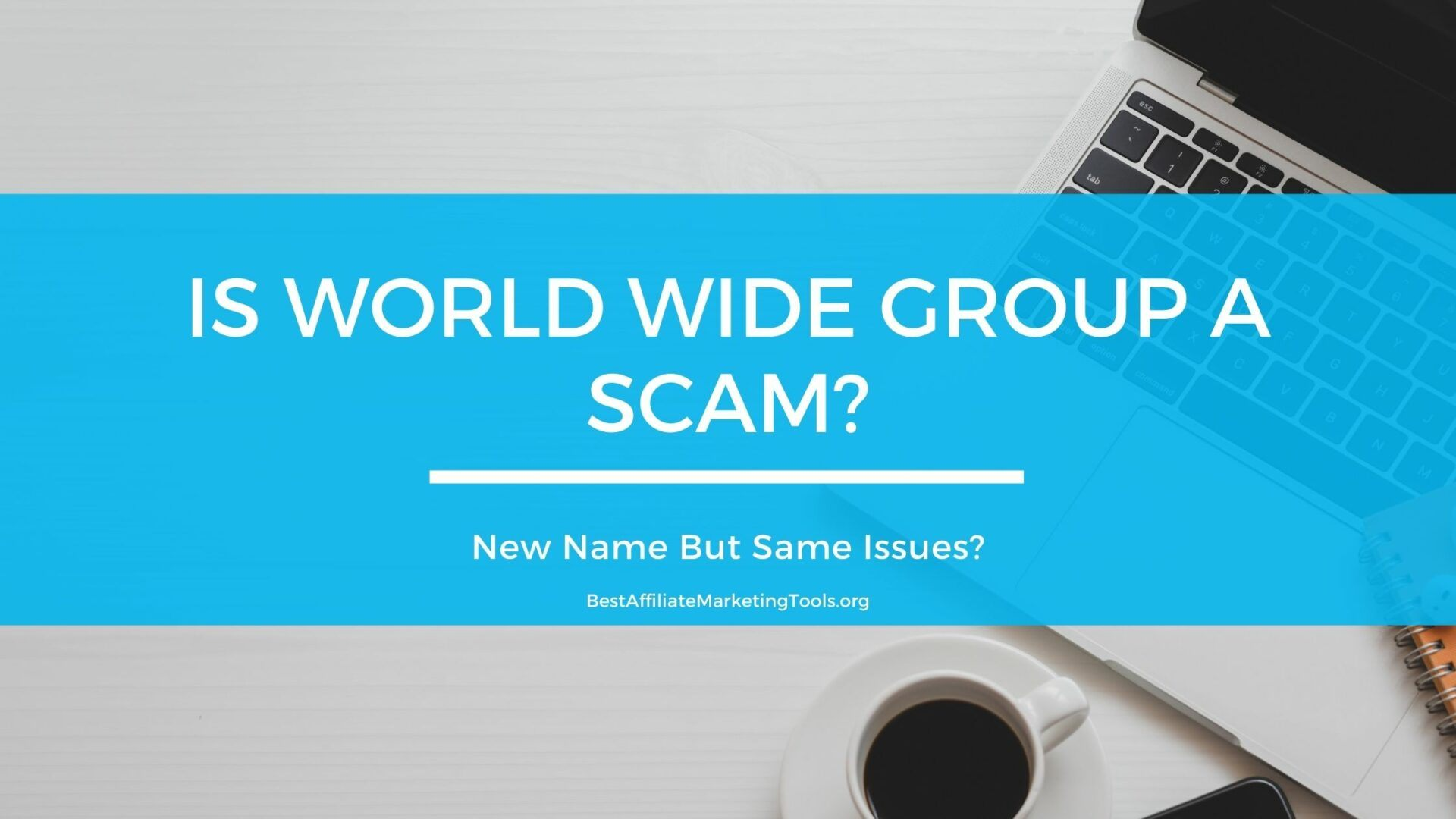 Is World Wide Group a Scam