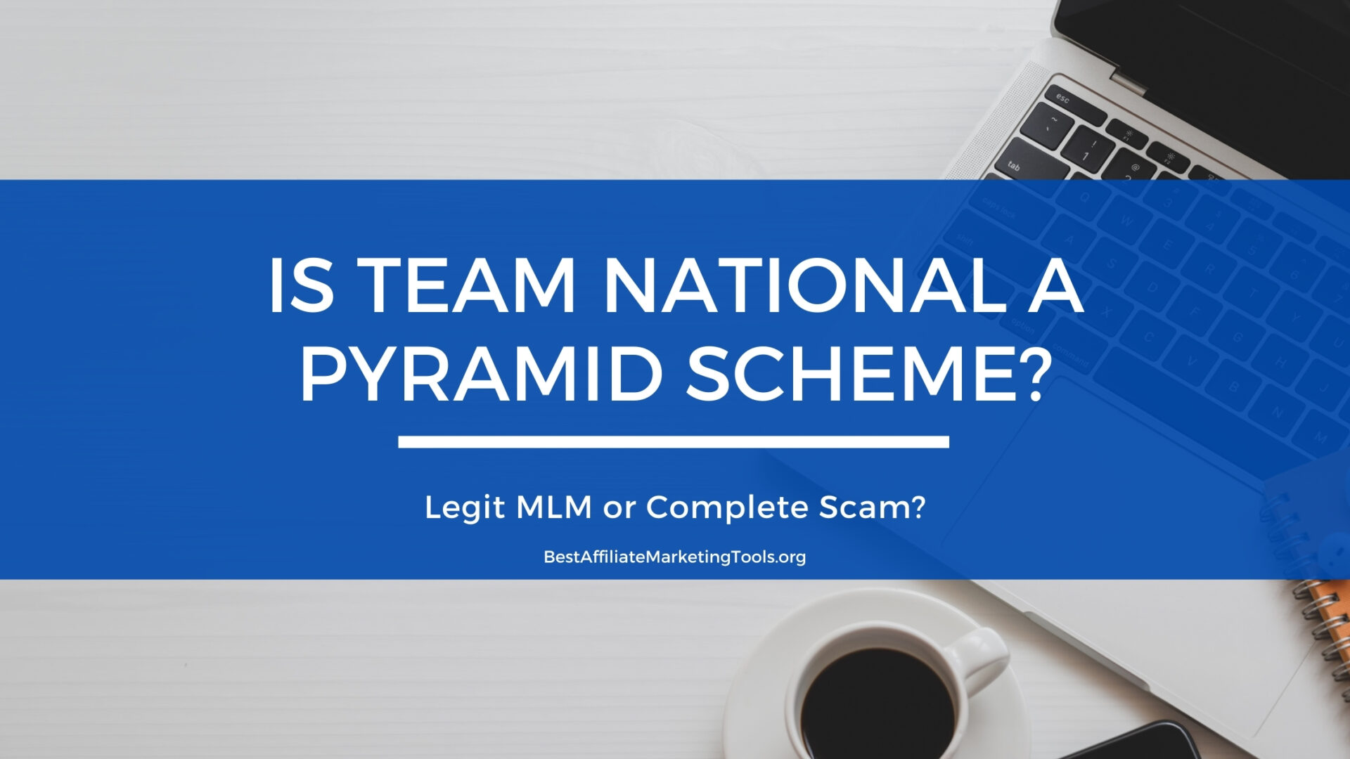 Is Team National A Pyramid Scheme