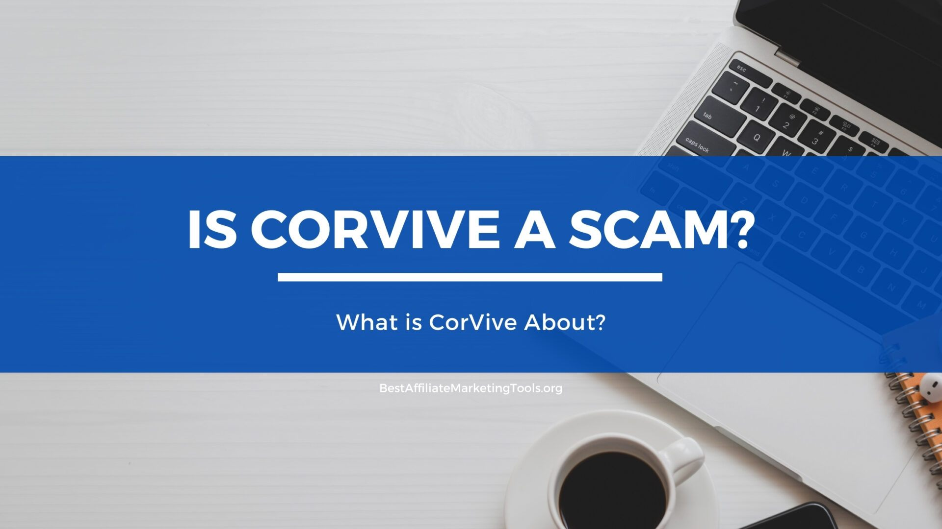 Is CorVive a Scam