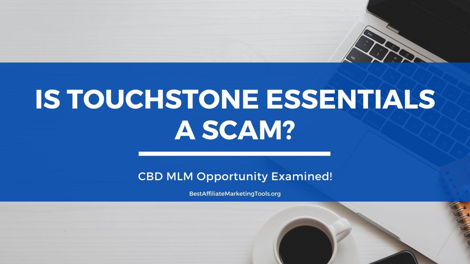 Is Touchstone Essentials A Scam
