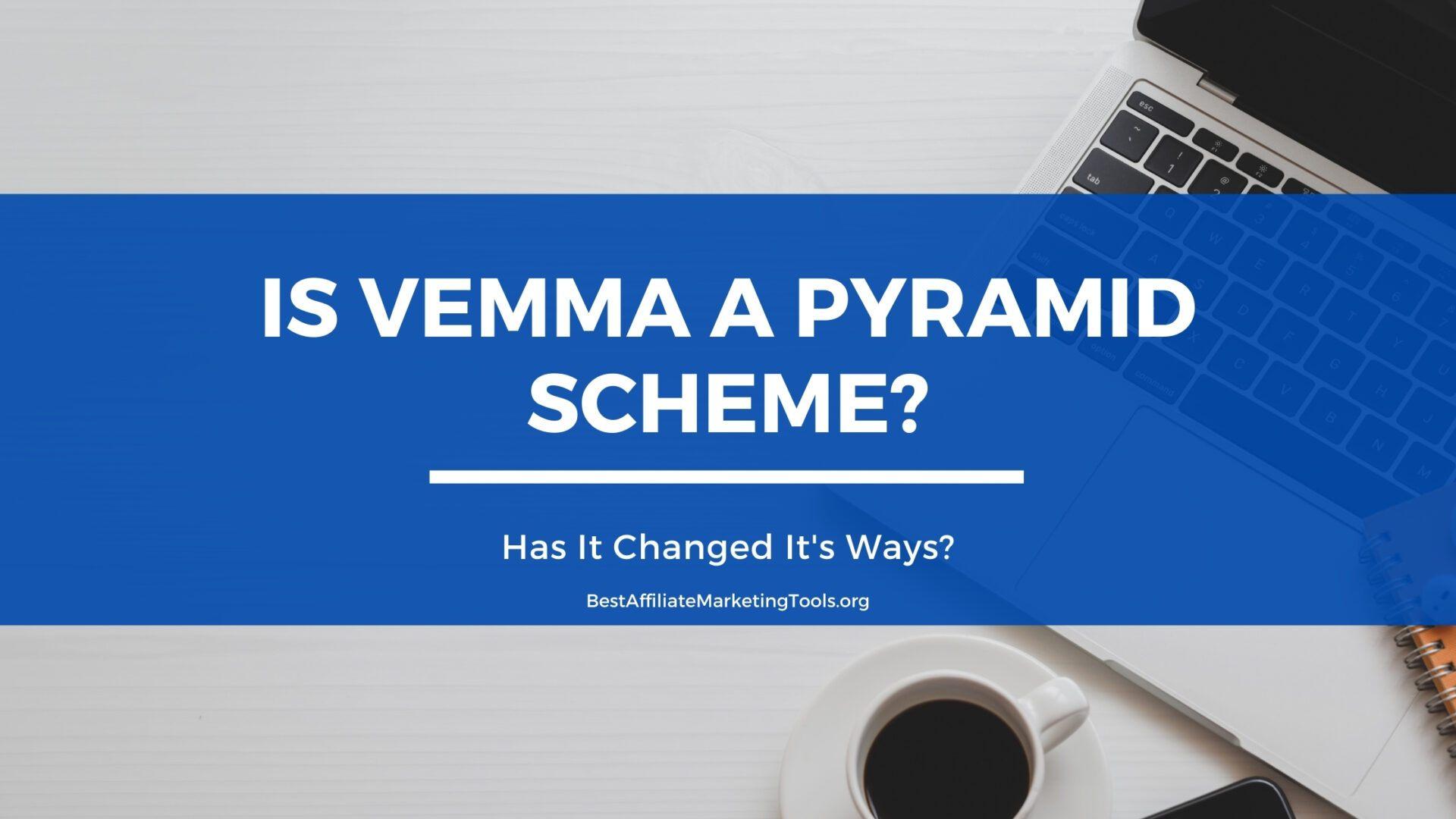 Is Vemma a Pyramid Scheme