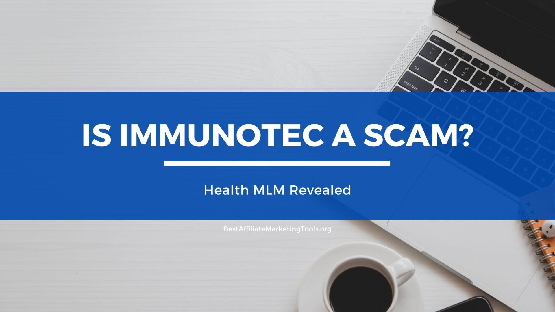 Is Immunotec a Scam