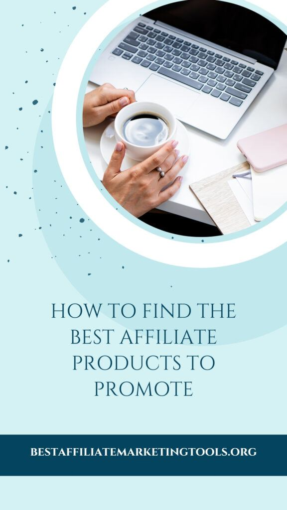 How to Find The Best Affiliate Products to Promote - Pinterest