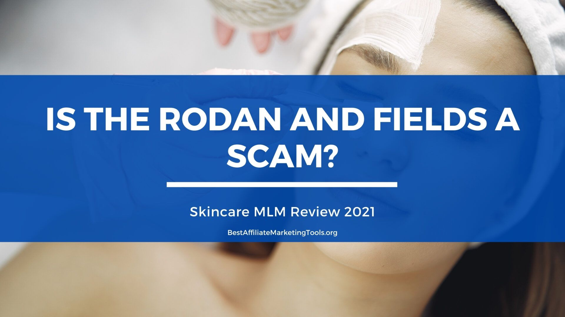 Is The Rodan and Fields A Scam