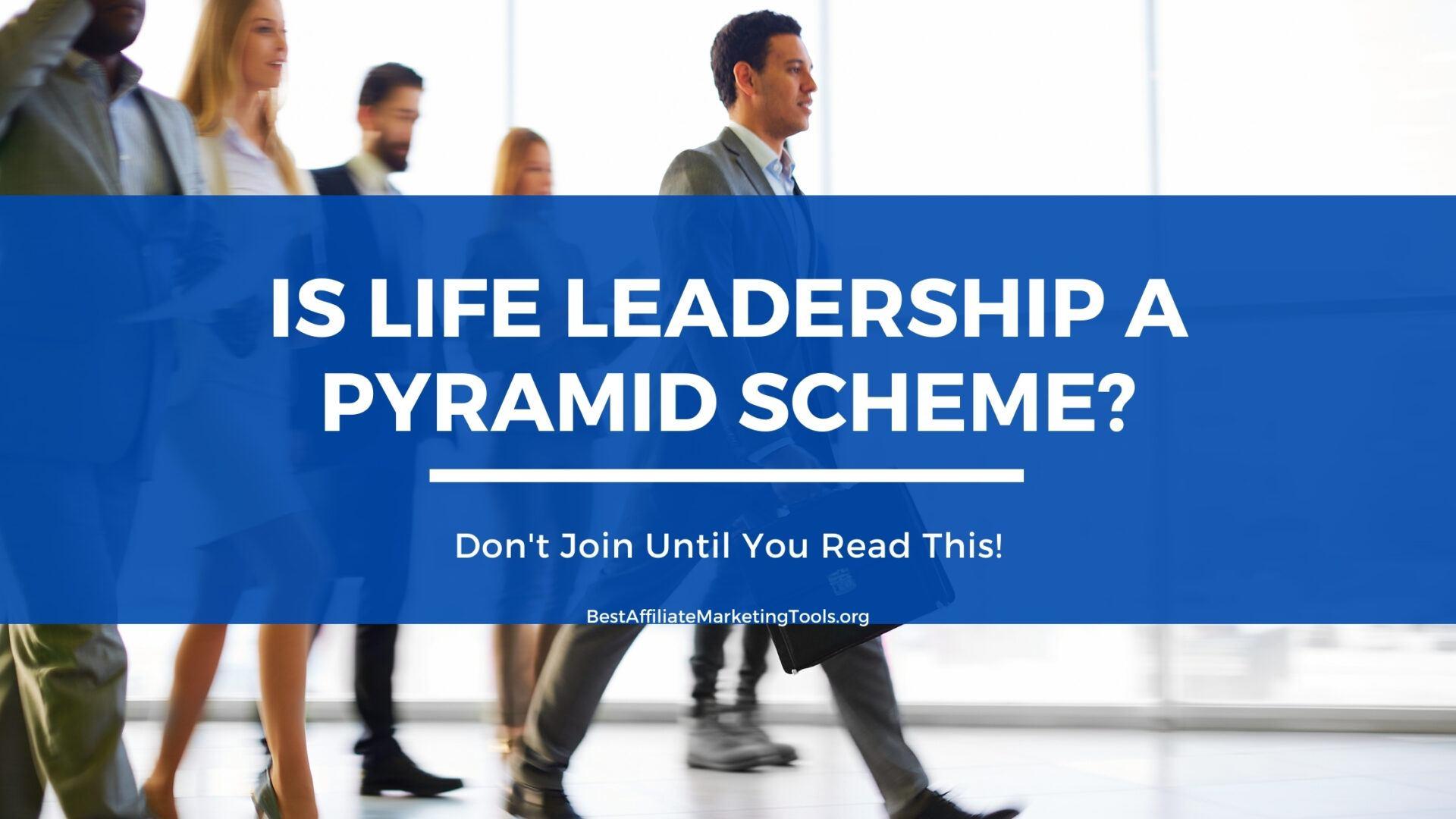 Is Life Leadership a Pyramid Scheme
