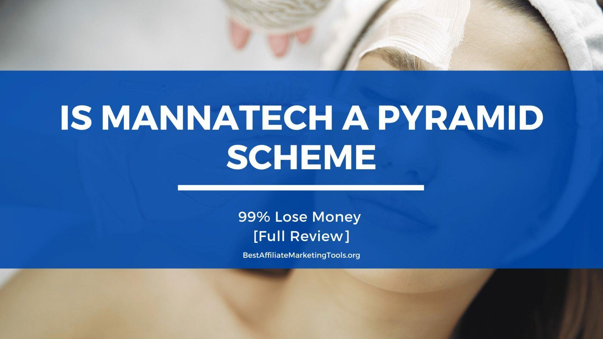 Is Mannatech a pyramid scheme
