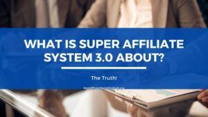 What is Super Affiliate System 3.0 About