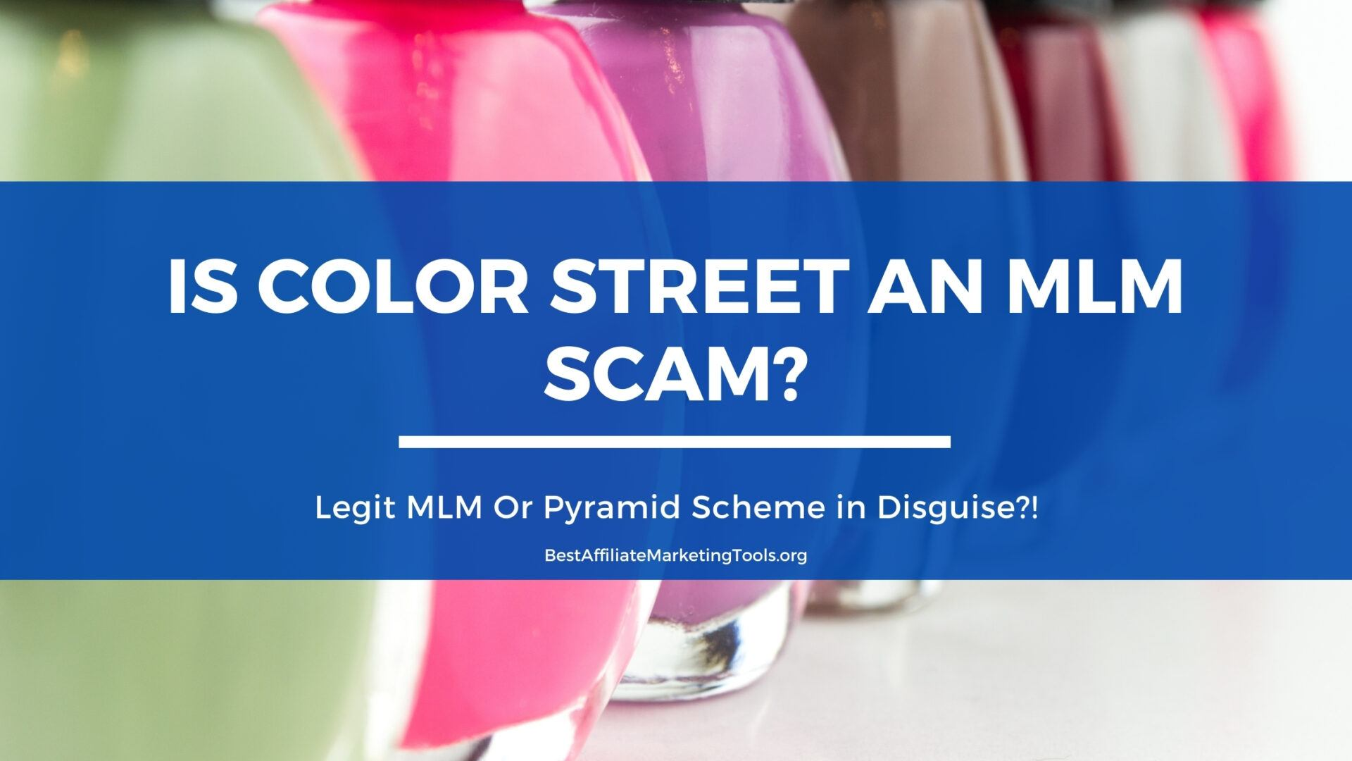 Is Color Street An MLM Scam