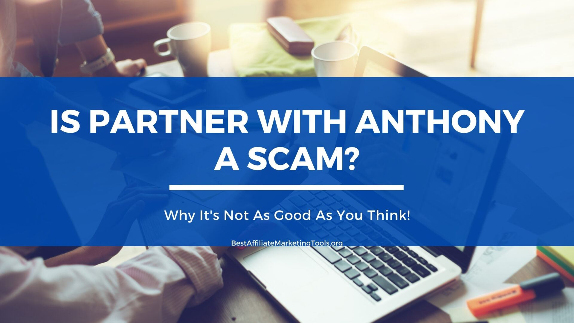 Is Partner with Anthony a Scam